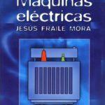DESCARGA fraile mora maquinas eléctricas PDF 📥  Jesús Fraile Mora 5ta. Edición